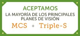 Aceptamos la mayoría de los planes de visión más importantes, MCS y Triple-S